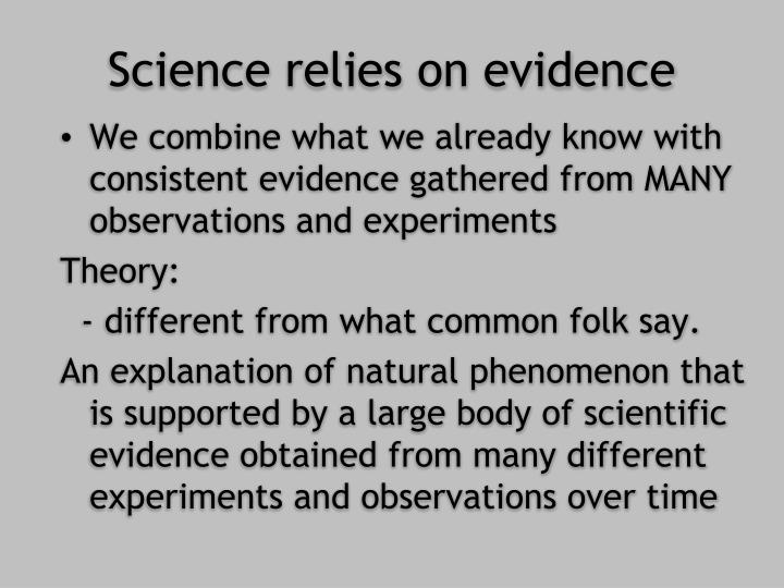 Science relies on evidence