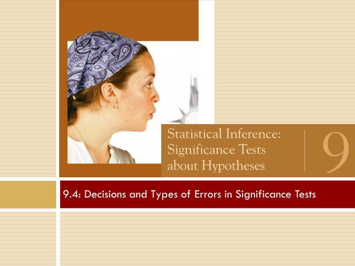 9.4: Decisions and Types of Errors in Significance Tests