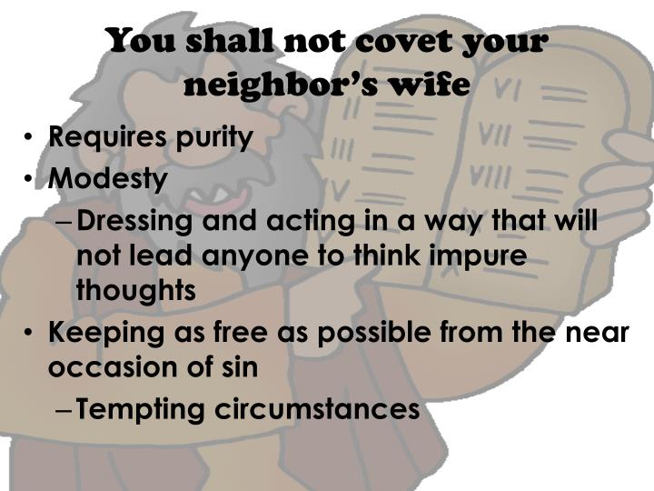 You shall not covet your neighbor's wife