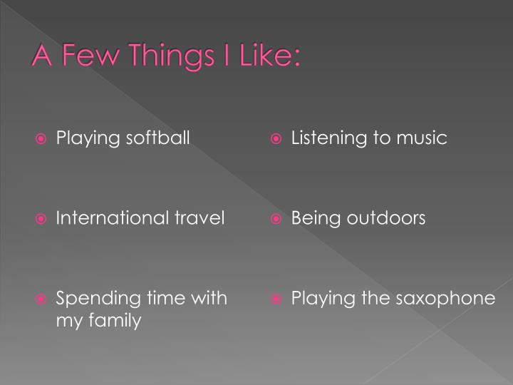 A Few Things I Like: