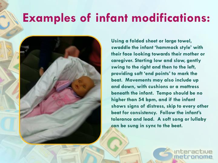 Examples of infant modifications:
