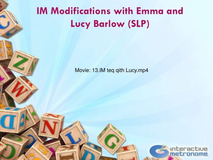 IM Modifications with Emma and Lucy Barlow (SLP)