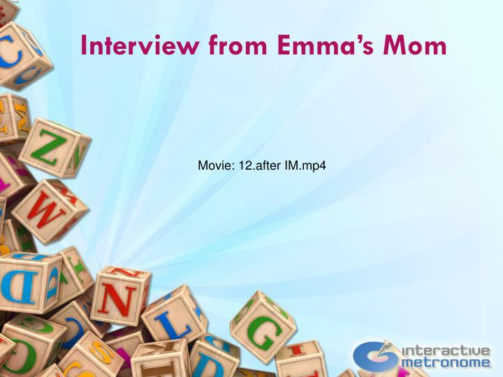 Interview from Emma's Mom