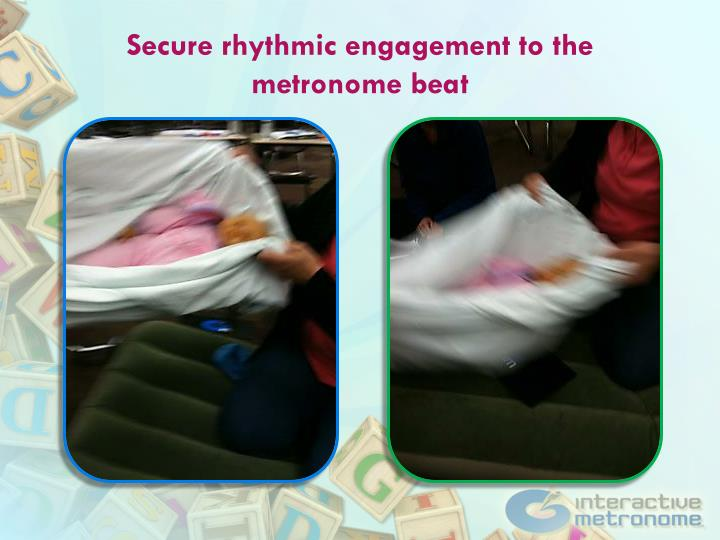 Secure rhythmic engagement to the metronome beat