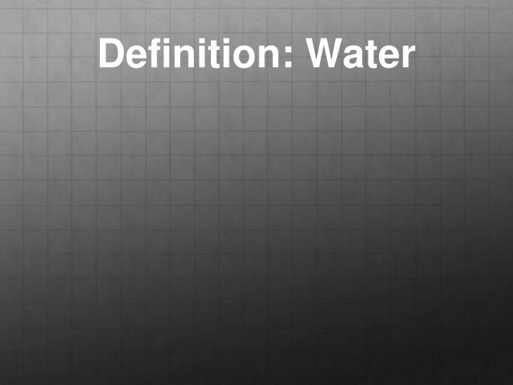 Definition: Water