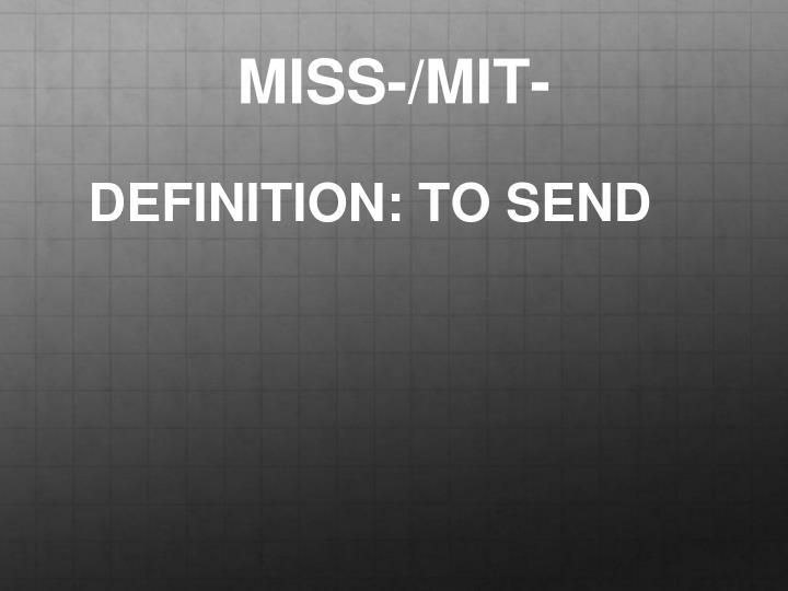 MISS-/MIT-