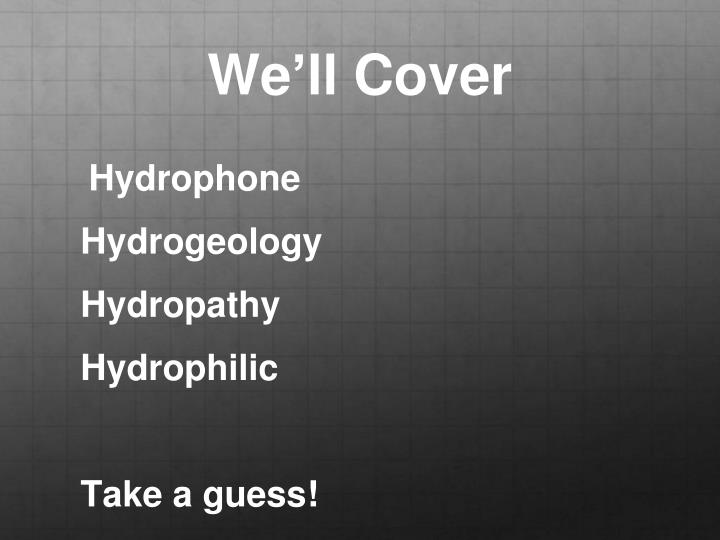 We'll Cover