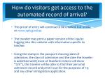 how do visitors get access to the automated record of arrival