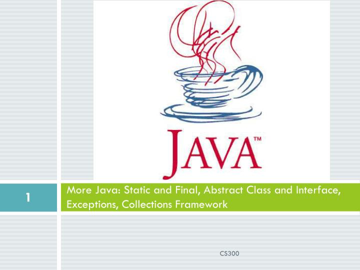 More java static and final abstract class and interface exceptions collections framework