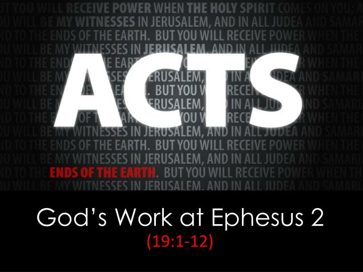 God s work at ephesus 2 19 1 12