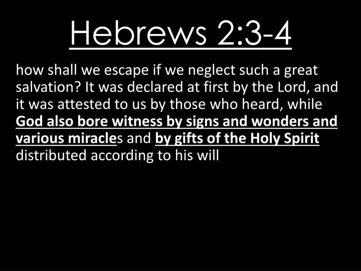 how shall we escape if we neglect such a great salvation? It was declared at first by the Lord, and it was attested to us by those who heard, while
