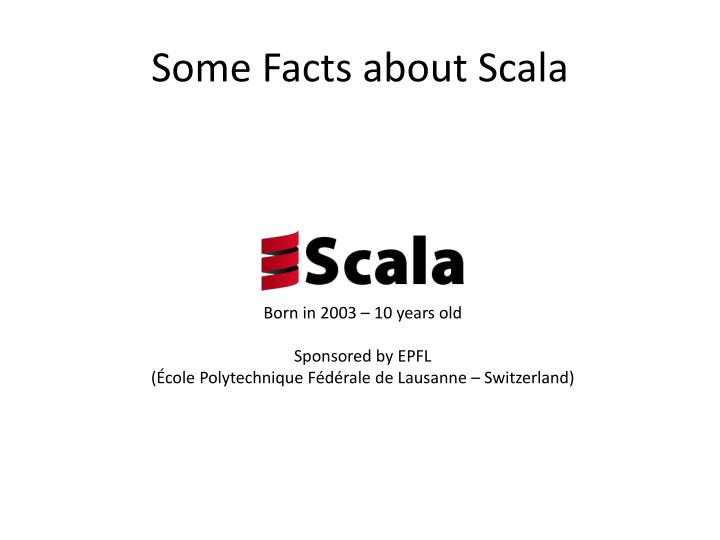 Some facts about scala