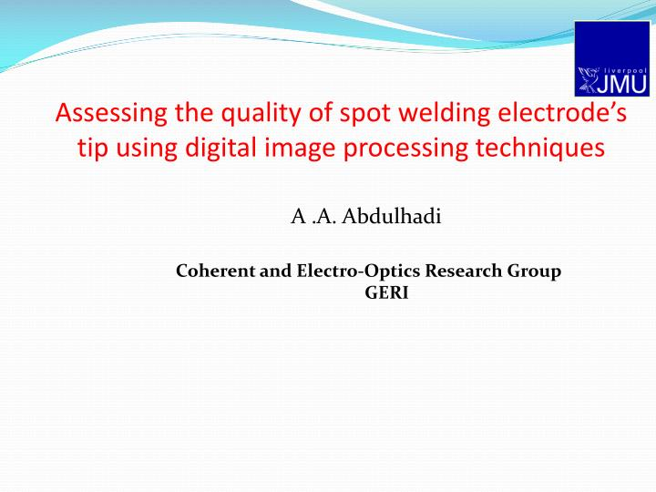 Assessing the quality of spot welding electrode s tip using digital image processing techniques