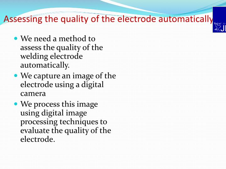 Assessing the quality of the electrode automatically