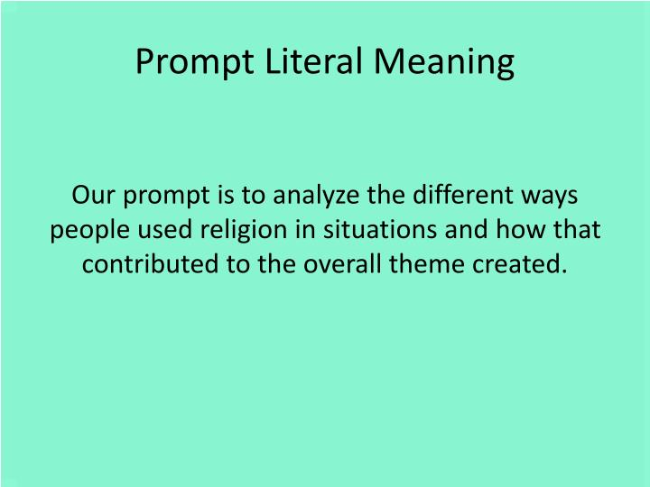 Prompt Literal Meaning