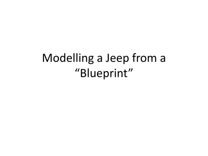 Modelling a jeep from a blueprint