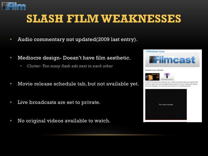Slash Film Weaknesses