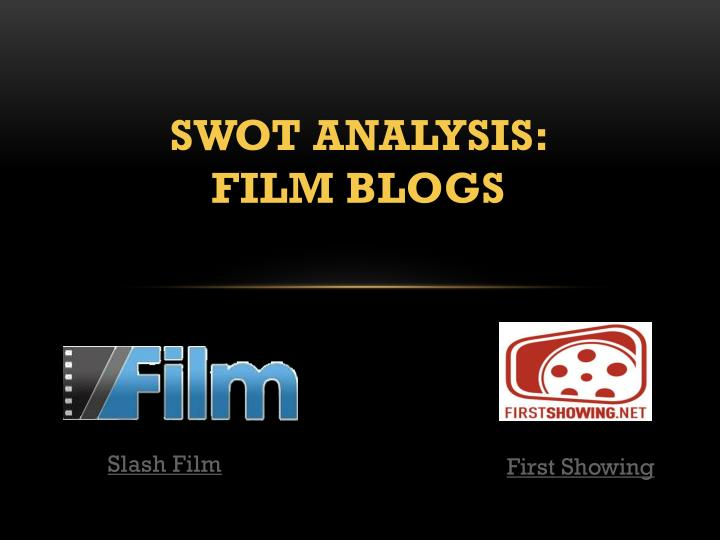 swot analysis film blogs