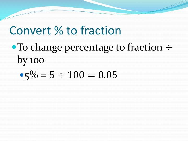 Convert % to fraction