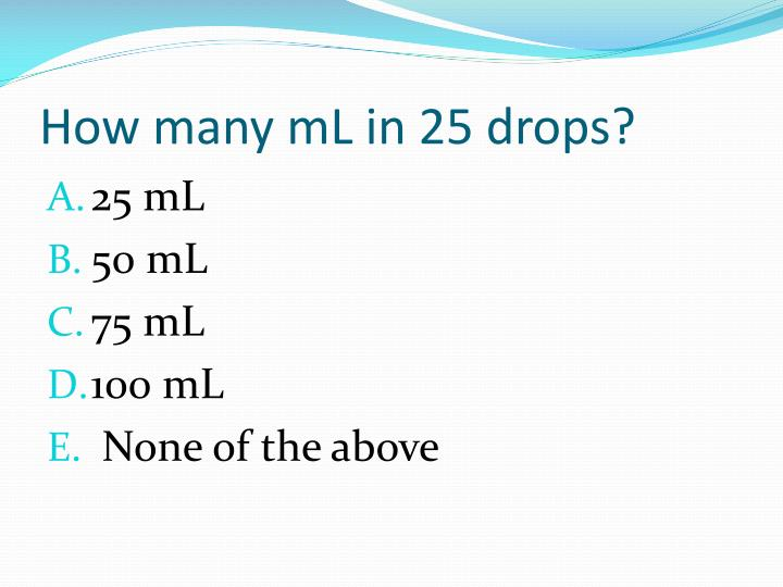 How many mL in 25 drops