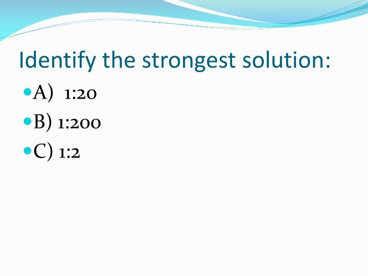 Identify the strongest solution