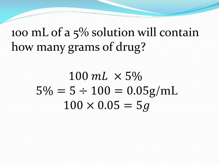 100 mL of a 5% solution will contain how many grams of drug?