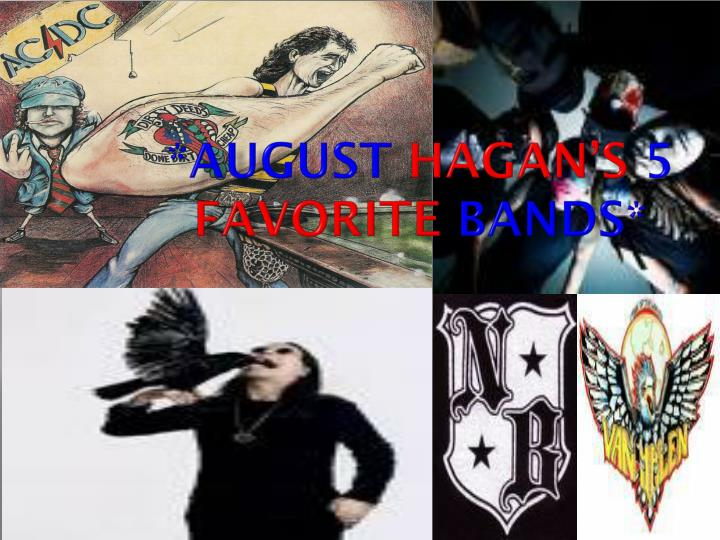 August hagan s 5 favorite bands