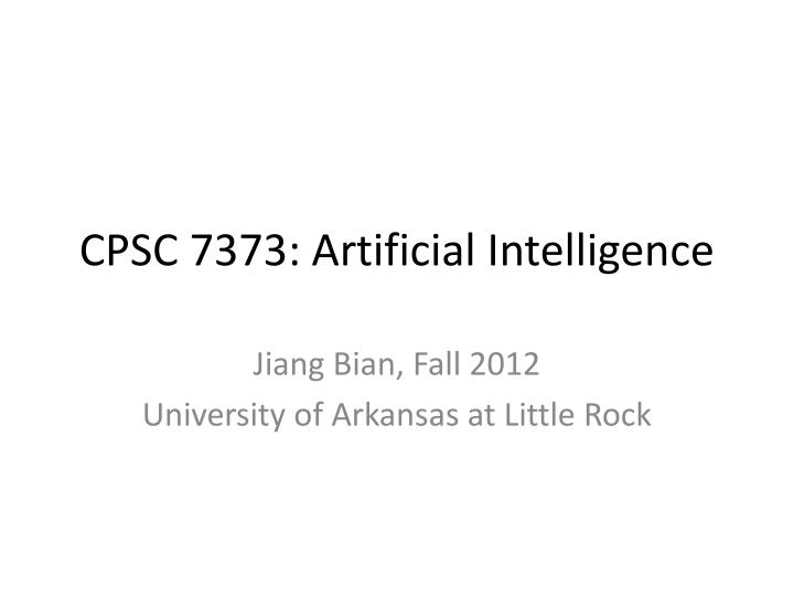 Cpsc 7373 artificial intelligence