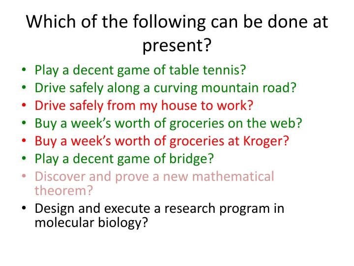 Which of the following can be done at present?