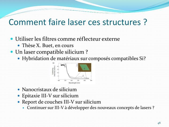 Comment faire laser ces structures ?