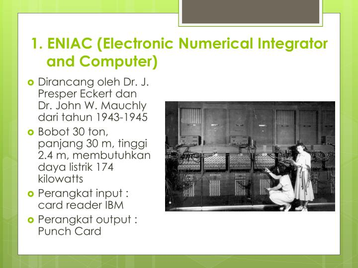 1. ENIAC (Electronic Numerical Integrator and Computer)