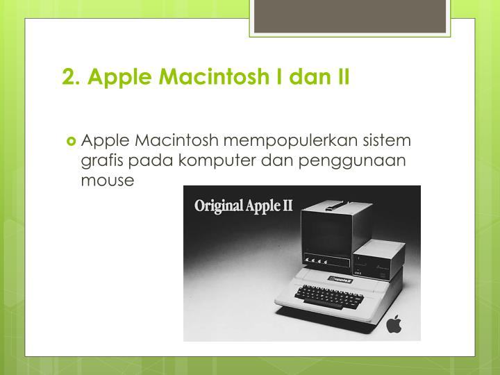 2. Apple Macintosh I dan II