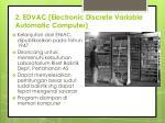 2 edvac electronic discrete variable automatic computer