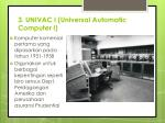 3 univac i universal automatic computer i