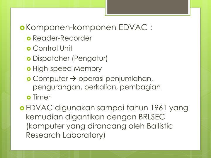 Komponen-komponen EDVAC :