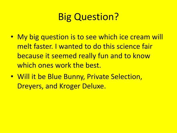 Big Question?