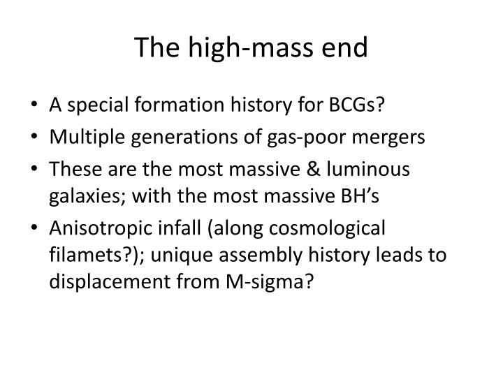 The high-mass end