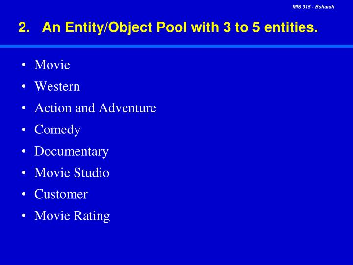 2 an entity object pool with 3 to 5 entities