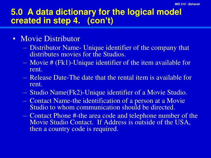 5.0  A data dictionary for the logical model created in step 4.   (
