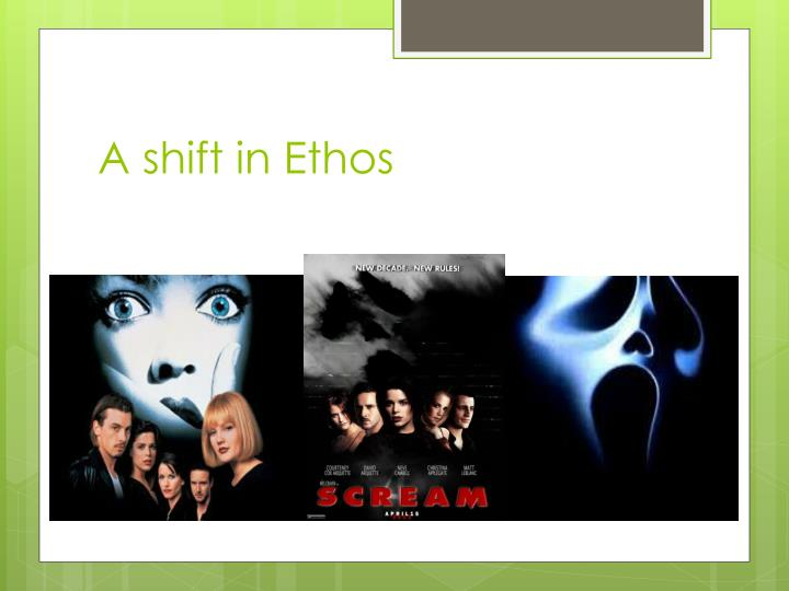 A shift in Ethos