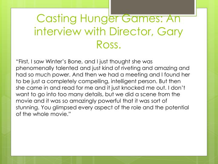 Casting Hunger Games: An interview with Director, Gary Ross.