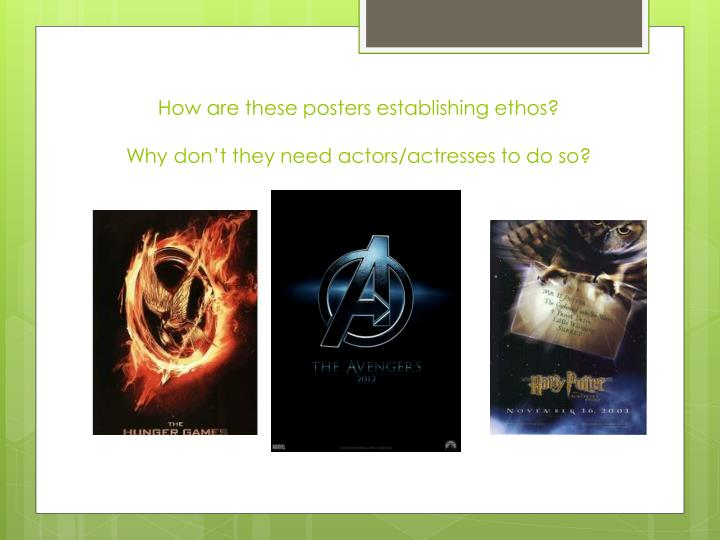 How are these posters establishing ethos?