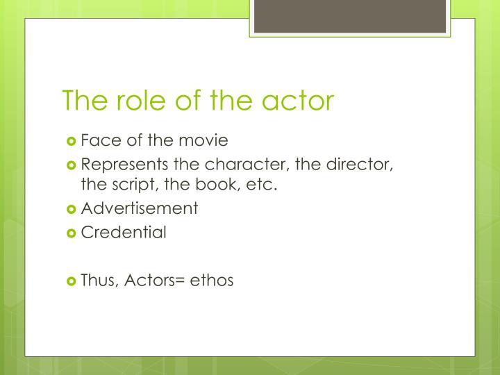 The role of the actor