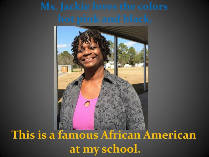 Ms. Jackie loves the colors