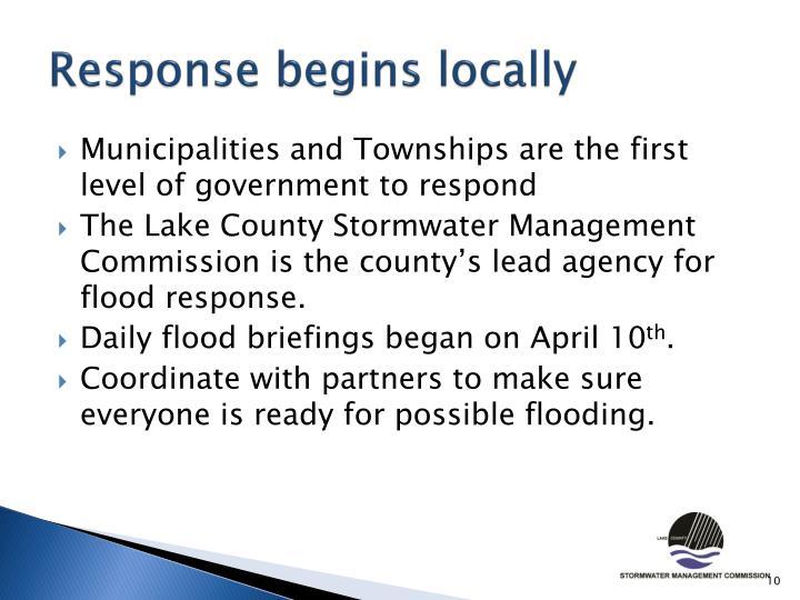 Response begins locally