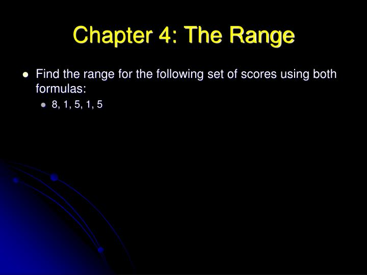 Chapter 4: The Range