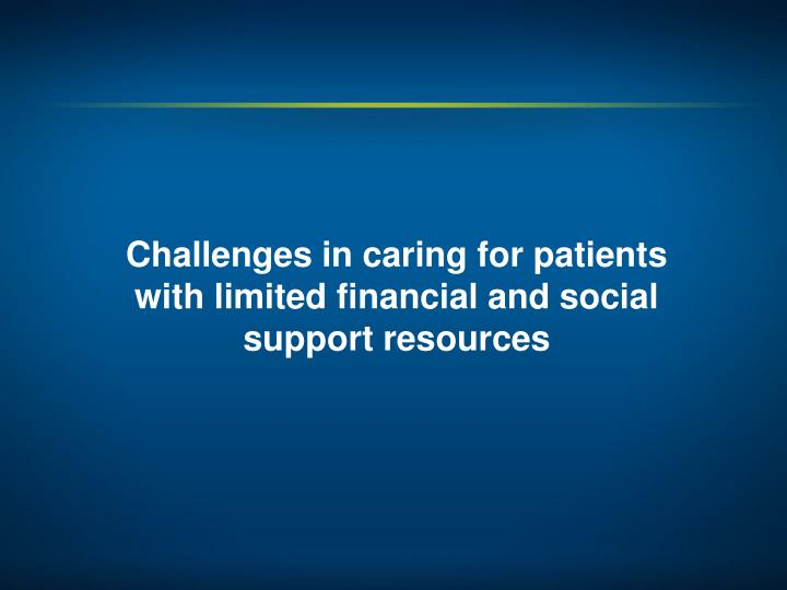 Challenges in caring for patients