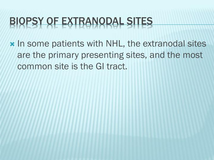 In some patients with NHL, the