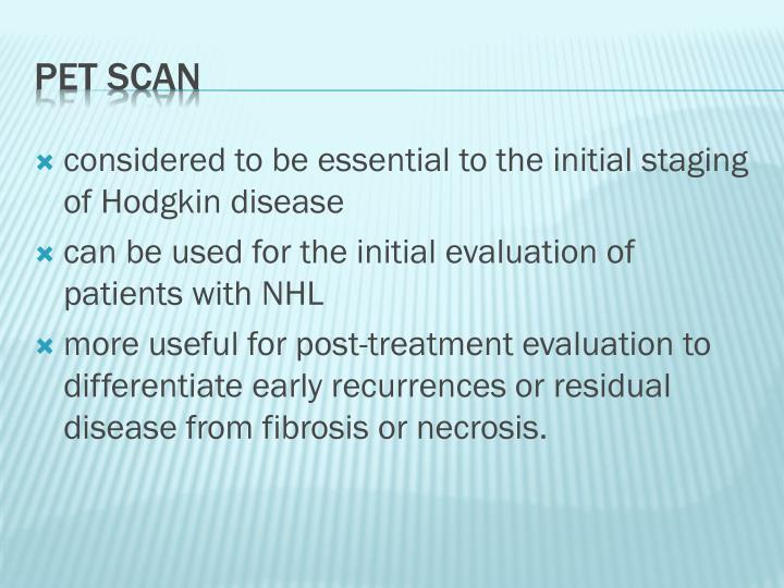 considered to be essential to the initial staging of Hodgkin disease