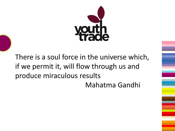 There is a soul force in the universe which, if we permit it, will flow through us and produce miraculous results
